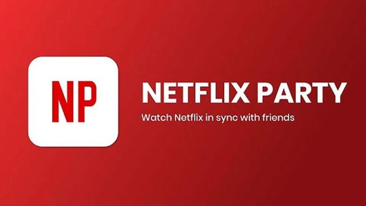 Netflix Party es uno de los más populares programas para ver tele juntos